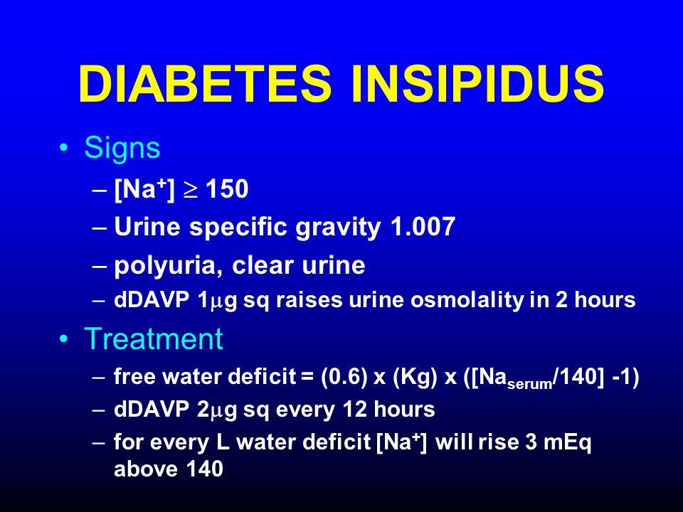 DIABETES INSIPIDUS Signs Treatment [Na+]  150